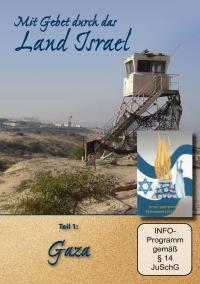 Mit Gebet durch das Land Israel Teil 1 - Gaza