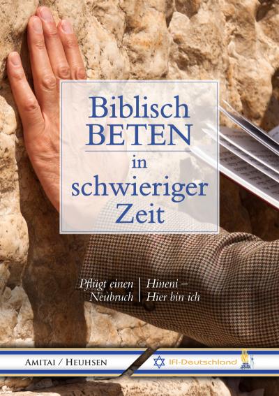 Ofer Amitai / Heinz-Jürgen Heuhsen - Biblisch beten in schwieriger Zeit