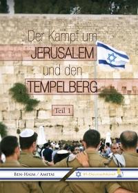 Eliyahu Ben-Haim / Ofer Amitai - Der Kampf um Jerusalem und den Tempelberg (Teil 1)