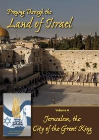 Praying Through the Land of Israel - Vol. 6: Jerusalem