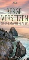 """Daniel Tracy - Berge versetzen - die Geheimwaffe """"Glaube"""""""